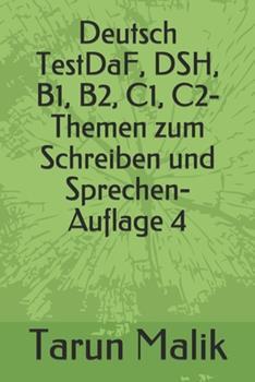 Paperback Deutsch TestDaF, DSH, B1, B2, C1, C2- Themen zum Schreiben und Sprechen- Auflage 4 [German] [Large Print] Book