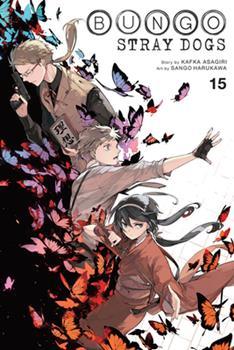 Bungo Stray Dogs, Vol. 15 - Book #15 of the 文豪ストレイドッグス / Bungō Stray Dogs Manga