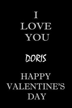 Paperback I Love You Doris Happy Valentine's Day : Composition Notebook: Valentine's Day Gift for an Happy Valentine Day Gratitude Your Lover Book