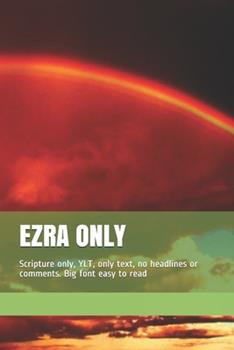 Paperback Ezra Only : Scripture Only, YLT, Only Text, No Headlines or Comments. Big Font Easy to Read Book
