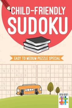 Paperback Child-Friendly Sudoku - Easy to Medium Puzzle Special Book