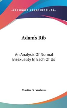Hardcover Adam's Rib : An Analysis of Normal Bisexuality in Each of Us Book