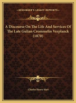 Hardcover A Discourse on the Life and Services of the Late Gulian Crommelin Verplanck Book