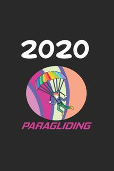 Paperback Daily Planner and Appointment Calendar 2020 : Paragliding Hobby and Sport Daily Planner and Appointment Calendar for 2020 with 366 White Pages Book