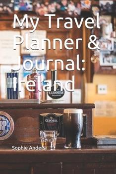 Paperback My Travel Planner & Journal : Ireland Book