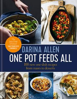 One Pot Feeds All: 100 new recipes from roasting tin dinners to one-pan desserts 0857837133 Book Cover