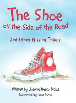 Hardcover The Shoe on the Side of the Road : And Other Missing Things Book