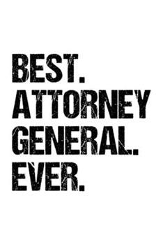 Paperback Best Attorney General Ever : Lined Journal, Diary, Notebook, 6x9 Inches with 120 Pages. Funny Occupation, Profession, Career, Entrepreneur Book