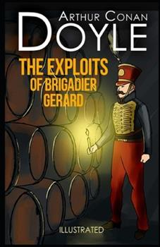 Paperback The Exploits of Brigadier Gerard Illustrated Book