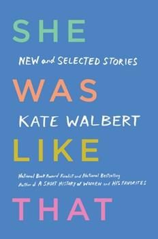 She Was Like That: New and Selected Stories 1476799423 Book Cover