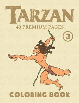 """Paperback Tarzan Coloring Book Vol3: Funny Coloring Book With 40 Images For Kids of all ages with your Favorite """"Tarzan"""" Characters. Book"""