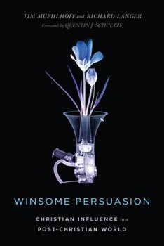 Paperback Winsome Persuasion: Christian Influence in a Post-Christian World Book