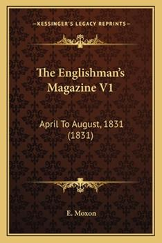 Paperback The Englishman's Magazine V1 : April to August, 1831 (1831) Book