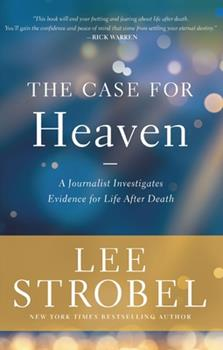 Hardcover The Case for Heaven: A Journalist Investigates Evidence for Life After Death Book