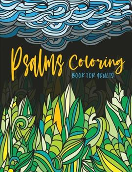 Paperback Psalms Coloring Book for Adults: Line Drawings with Inspiring Scripture Verses from the Bible - Crafted with Variety of Styles & Coloring Difficulties Book