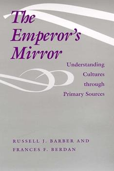 The Emperor's Mirror: Understanding Cultures Through Primary Sources 0816518483 Book Cover