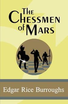 The Chessmen of Mars - Book #5 of the Barsoom