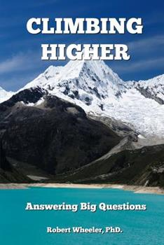 Paperback Climbing Higher: Answering the Big Questions Book