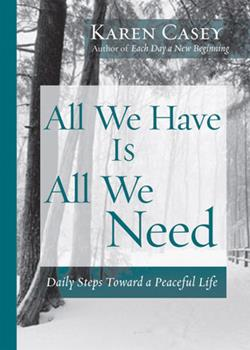 All We Have Is All We Need: Daily Steps Toward a Peaceful Life 1573242683 Book Cover