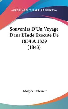 Hardcover Souvenirs D'un Voyage Dans L'Inde Execute de 1834 A 1839 Book