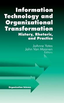 Hardcover Information Technology and Organizational Transformation: History, Rhetoric and Preface Book