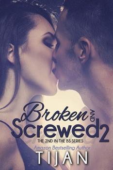 Broken and Screwed 2 - Book #2 of the Broken and Screwed