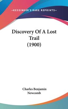 Hardcover Discovery of a Lost Trail (1900) Book