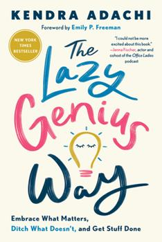 Hardcover The Lazy Genius Way: Embrace What Matters, Ditch What Doesn't, and Get Stuff Done Book