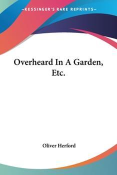 Paperback Overheard in a Garden, Etc Book