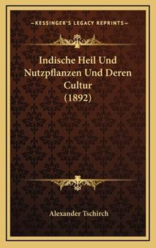 Hardcover Indische Heil und Nutzpflanzen und Deren Cultur Book