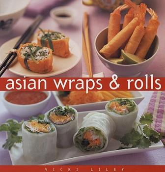 Asian Wraps & Rolls (Essential Kitchen Series) 0794650007 Book Cover