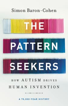 Hardcover The Pattern Seekers : How Autism Drives Human Invention Book