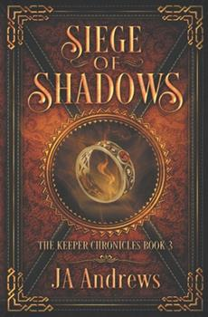 Siege of Shadows - Book #3 of the Keeper Chronicles