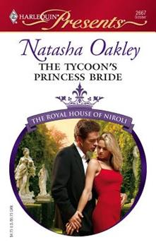 The Tycoon's Princess Bride - Book #4 of the Royal House of Niroli