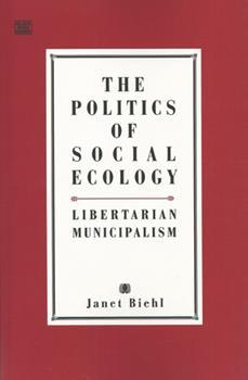 Hardcover Politics of Social Ecology : Libertarian Municipalism Book