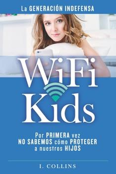 Paperback WiFi Kids: La Generaci?n Indefensa [Spanish] Book