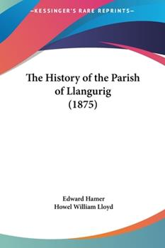 Hardcover The History of the Parish of Llangurig Book