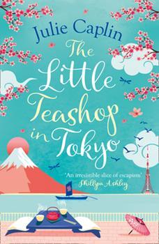 Paperback The Little Teashop in Tokyo (Romantic Escapes, Book 6) Book