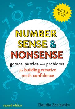 Number Sense and Nonsense: Games, Puzzles, and Problems for Building Creative Math Confidence 1641602457 Book Cover