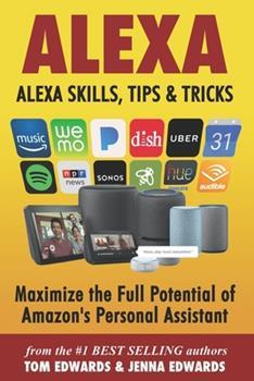 Alexa: Alexa Skills, Tips & Tricks 1986376427 Book Cover