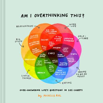 Hardcover Am I Overthinking This?: Over-Answering Life's Questions in 101 Charts Book