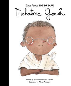 Mahatma Gandhi: My First Mahatma Gandhi - Book #4 of the Pequeño & GRANDE