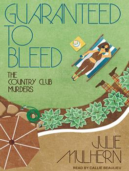 Guaranteed to Bleed - Book #2 of the Country Club Murders