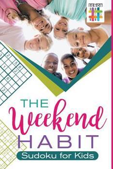 Paperback The Weekend Habit - Sudoku for Kids Book