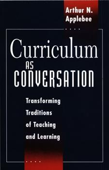 Curriculum as Conversation: Transforming Traditions of Teaching and Learning 0226021238 Book Cover
