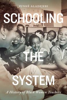 Paperback Schooling the System, 8: A History of Black Women Teachers Book