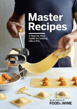 Master Recipes: A Step-By-Step Guide to Cooking Like a Pro 0848752244 Book Cover