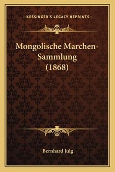 Paperback Mongolische Marchen-Sammlung (1868) Book