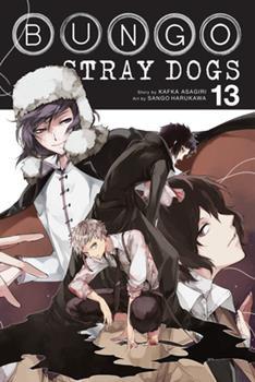 Bungo Stray Dogs, Vol. 13 - Book #13 of the 文豪ストレイドッグス / Bungō Stray Dogs Manga