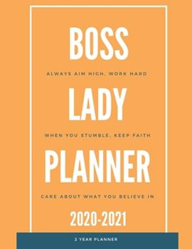 Paperback Boss Lady 2020-2021 2 Year Planner Monthly Calendar Goals Agenda Schedule Organizer : 24 Months Calendar; Appointment Diary Journal with Address Book, Password Log, Notes, Julian Dates & Inspirational Quotes Book